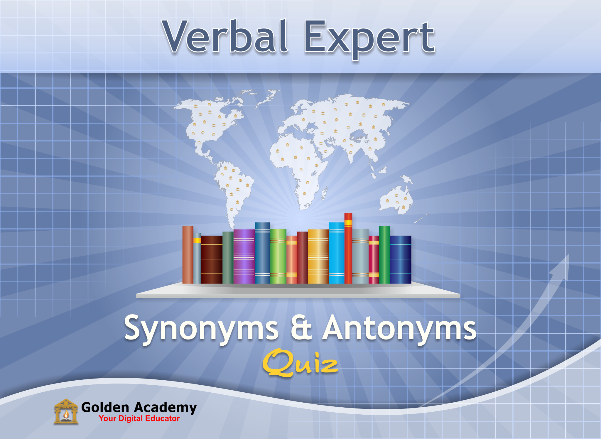Golden Academy (Verbal Expert : Synonyms and Antonyms FREE)